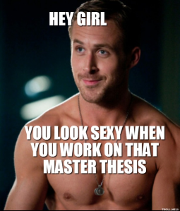 hey-girl-you-look-sexy-when-you-work-on-that-master-thesis